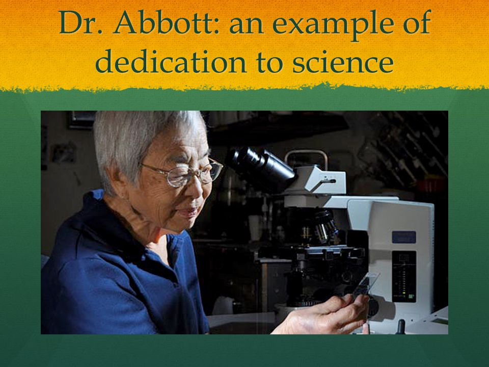 Dr. Abbott: an example of dedication to science