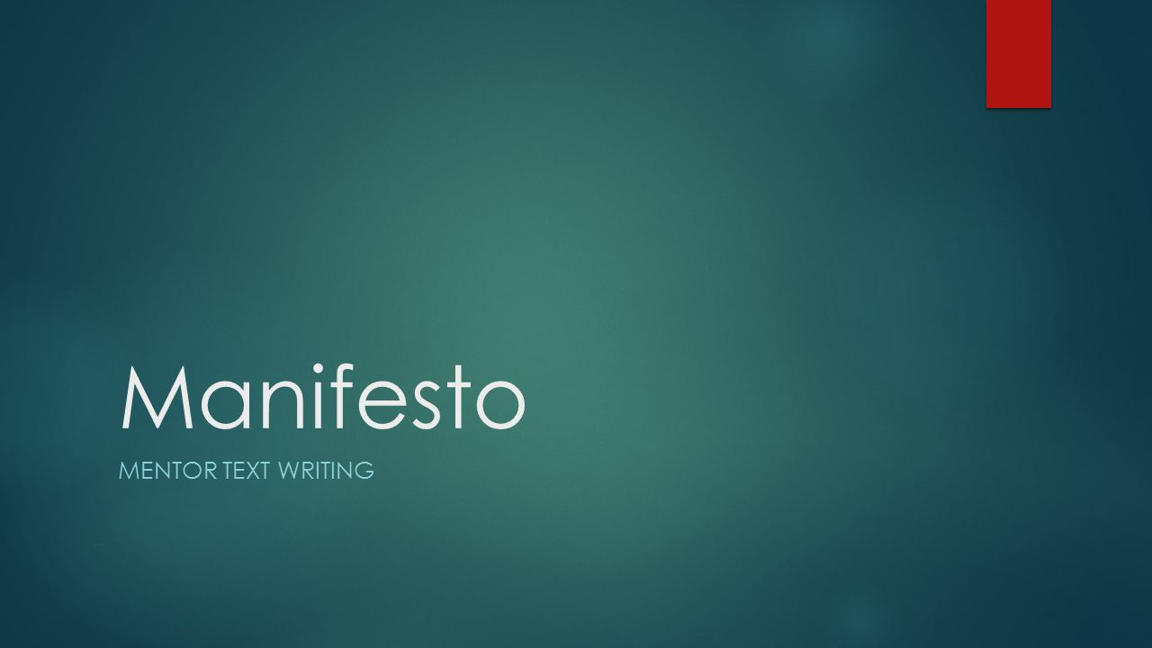 Background  Manifesto—from the Latin manifestus meaning clear, evident —is defined as a public declaration of principles, policies, or intentions, especially of a political nature (Dictonary.com)  The manifesto is usually a fairly grumpy document.
