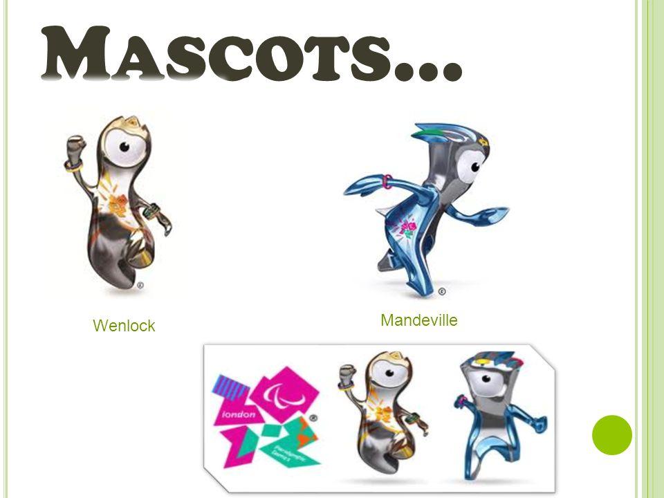 M ASCOTS … Mandeville Wenlock