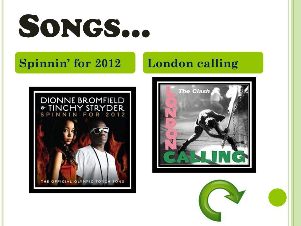 S ONGS … Spinnin' for 2012London calling