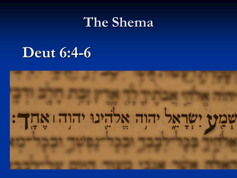The Shema Deut 6:4-6