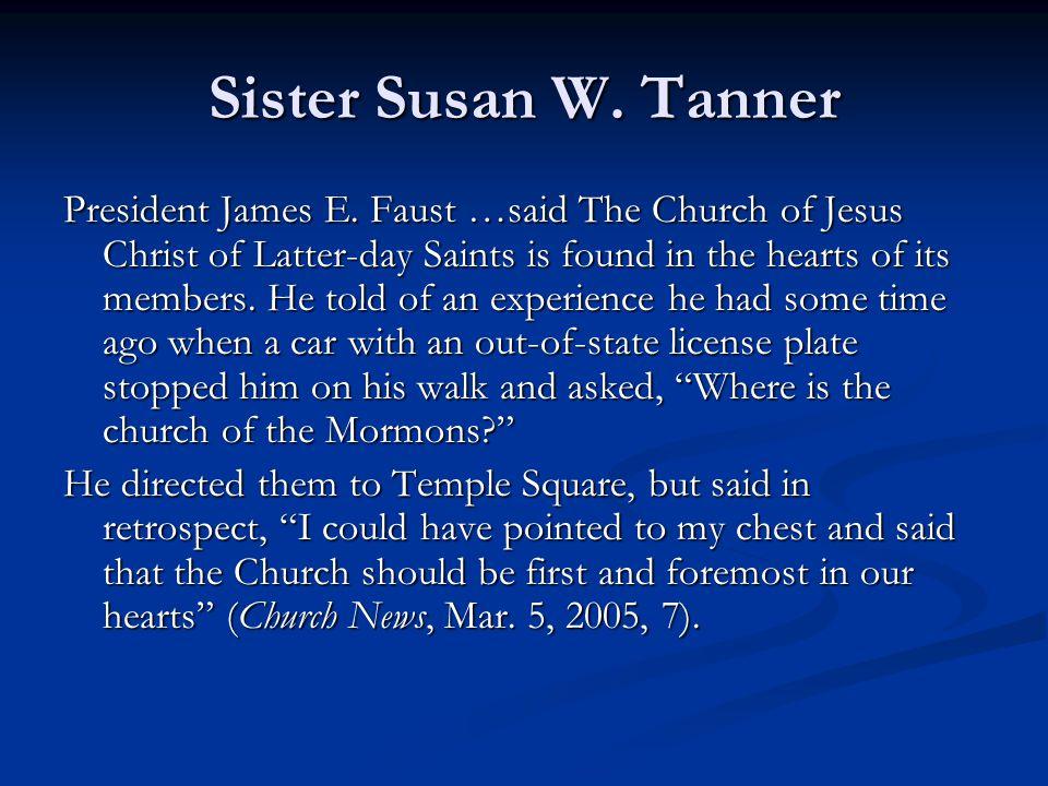 Sister Susan W. Tanner President James E.