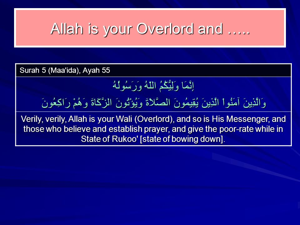 Allah is your Overlord and …..