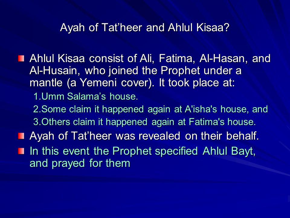 Ayah of Tat'heer and Ahlul Kisaa.
