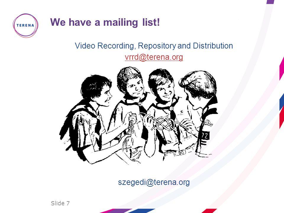 Slide 7 We have a mailing list.