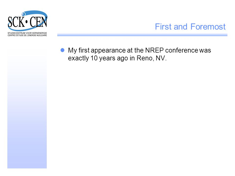 First and Foremost My first presentation at the NREP conference was exactly 10 years ago in Reno, NV.