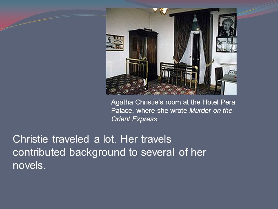 Agatha Christie s room at the Hotel Pera Palace, where she wrote Murder on the Orient Express.