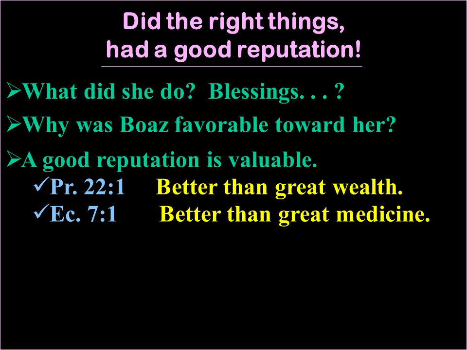  What did she do. Blessings...  Why was Boaz favorable toward her.