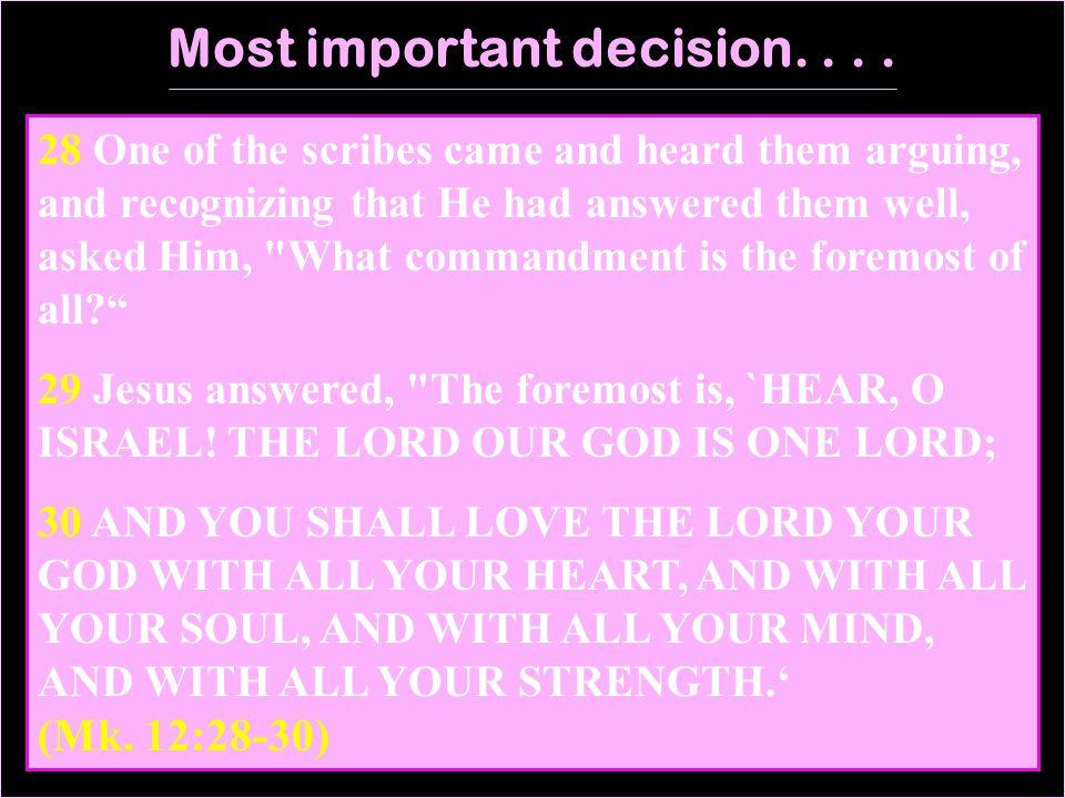 Most important decision....