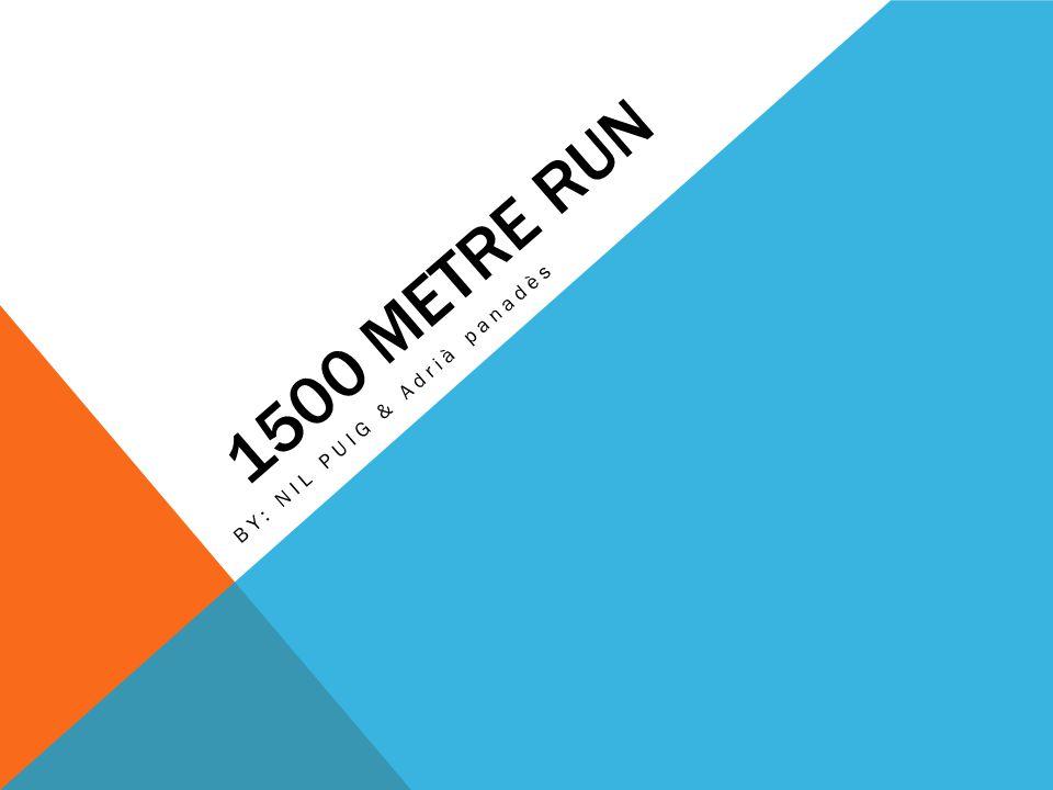 1500 METRE RUN BY: NIL PUIG & Adrià panadès