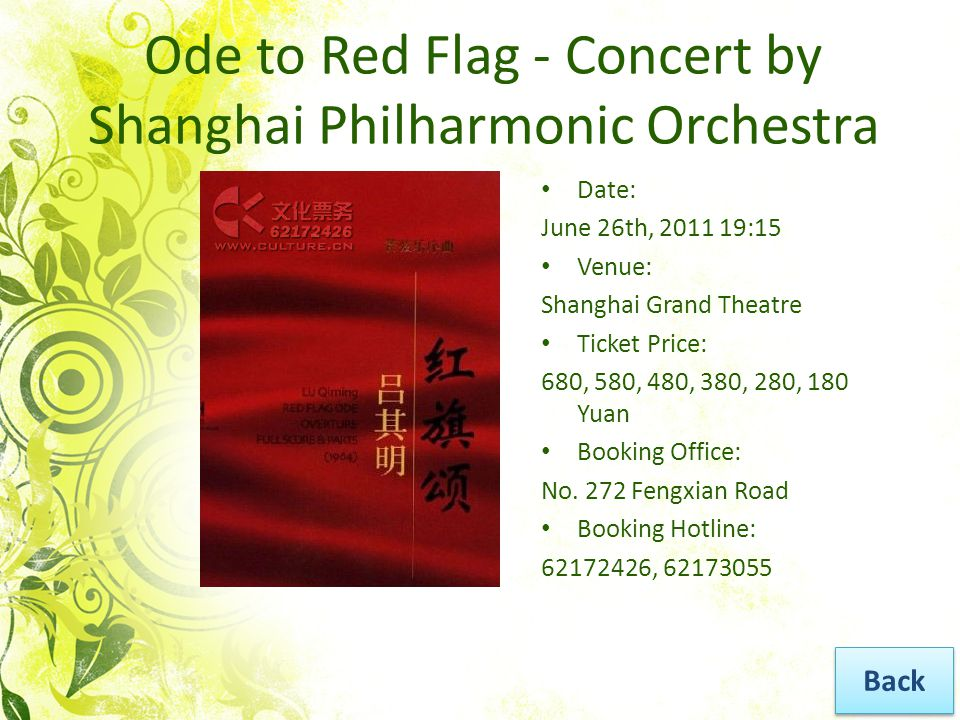 Ode to Red Flag - Concert by Shanghai Philharmonic Orchestra Date: June 26th, 2011 19:15 Venue: Shanghai Grand Theatre Ticket Price: 680, 580, 480, 380, 280, 180 Yuan Booking Office: No.