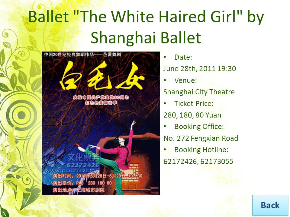 Ballet The White Haired Girl by Shanghai Ballet Date: June 28th, 2011 19:30 Venue: Shanghai City Theatre Ticket Price: 280, 180, 80 Yuan Booking Office: No.