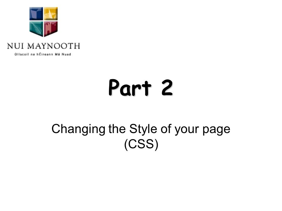 Part 2 Changing the Style of your page (CSS)