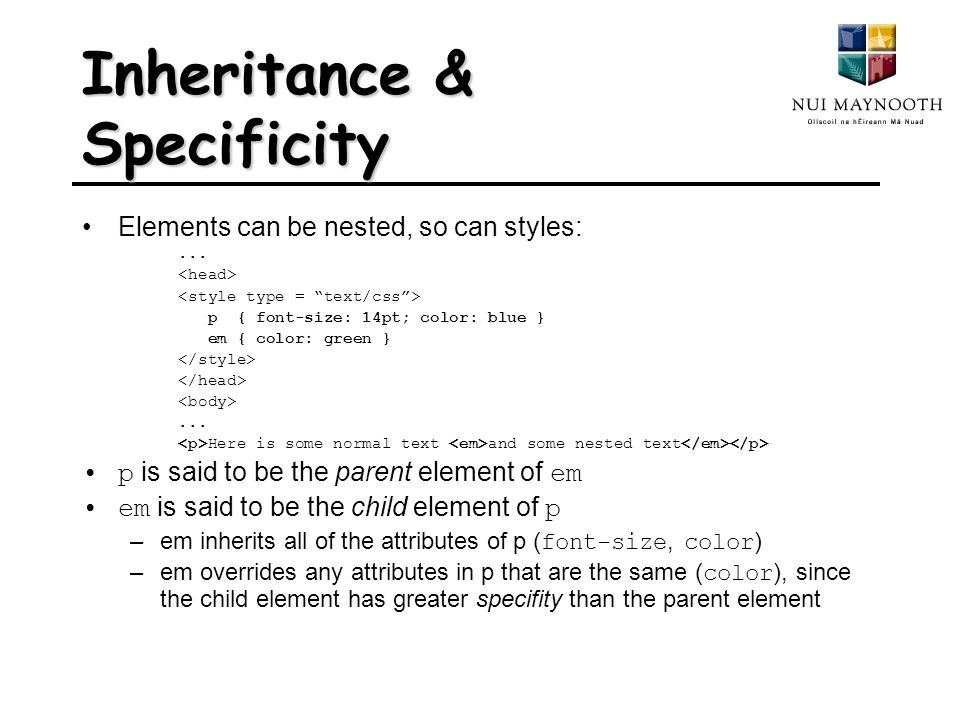 Inheritance & Specificity Elements can be nested, so can styles:...
