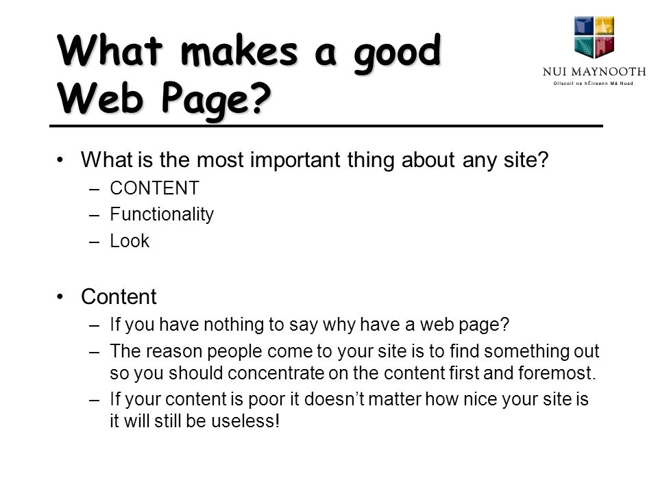 What makes a good Web Page. What is the most important thing about any site.