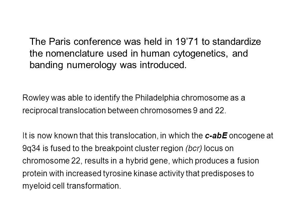 The Paris conference was held in 19'71 to standardize the nomenclature used in human cytogenetics, and banding numerology was introduced.