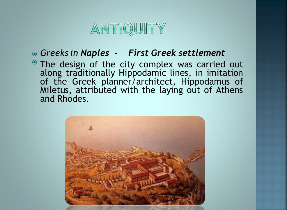 In facts,the city of Partenope was founded on the Isle of Megaride in the 6 th century B.C. At that time Megaride was a commercial port trading with i