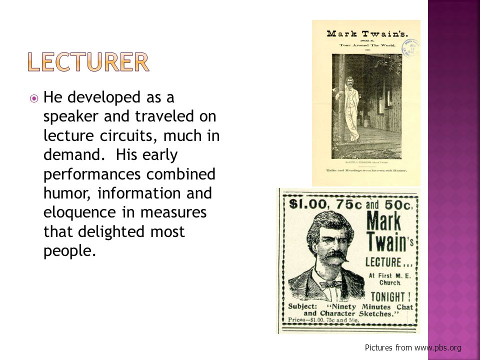  He developed as a speaker and traveled on lecture circuits, much in demand.