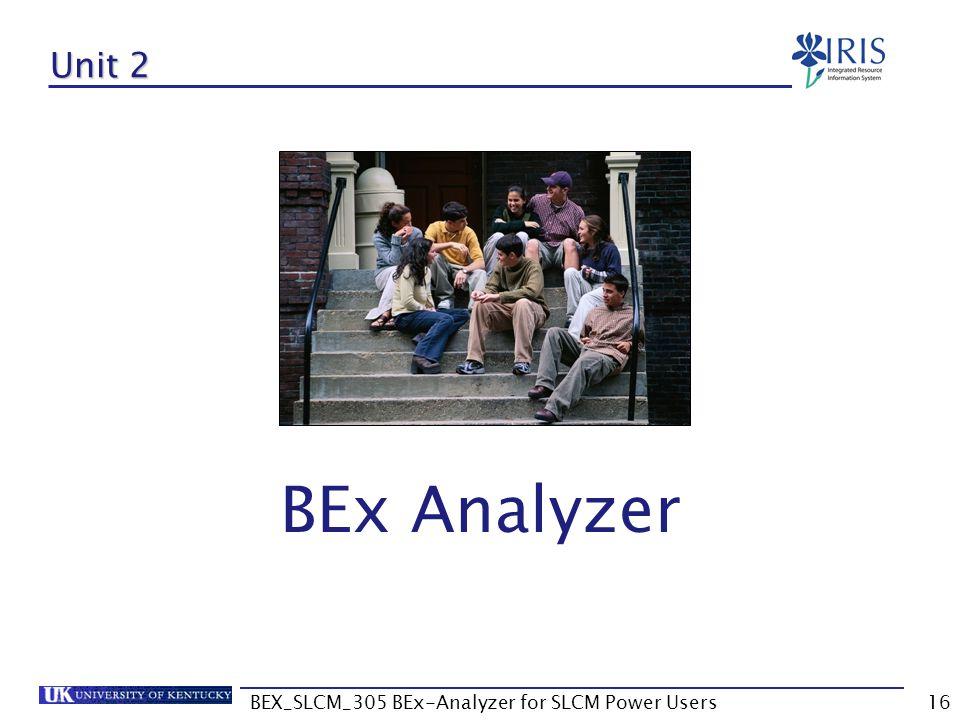 BEX_SLCM_305 BEx-Analyzer for SLCM Power Users16 Unit 2 BEx Analyzer