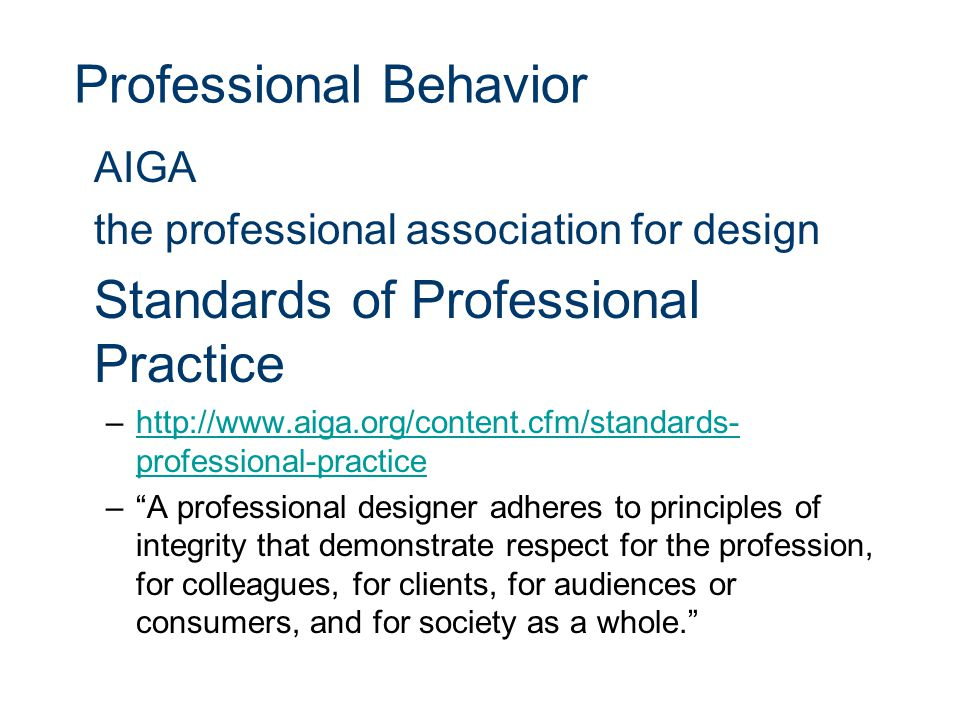 AIGA the professional association for design Standards of Professional Practice –http://www.aiga.org/content.cfm/standards- professional-practicehttp: