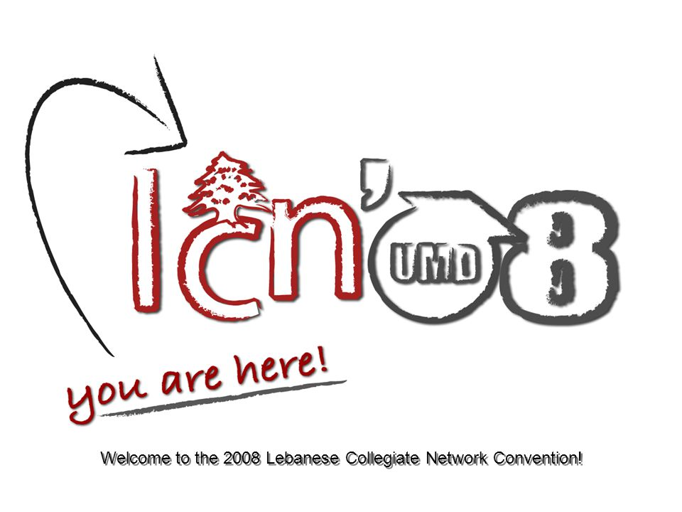 Welcome to the 2008 Lebanese Collegiate Network Convention!