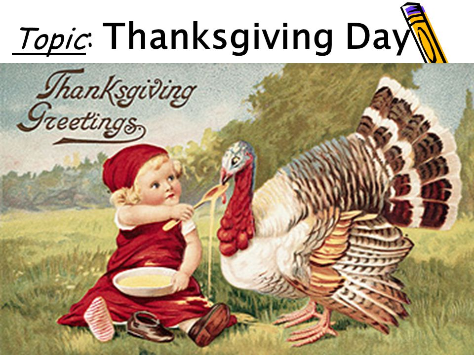 Topic: Thanksgiving Day