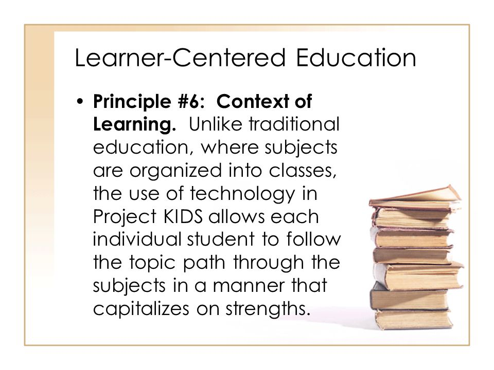 Learner-Centered Education Principle #6: Context of Learning.