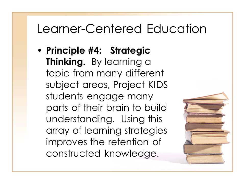 Learner-Centered Education Principle #4: Strategic Thinking.