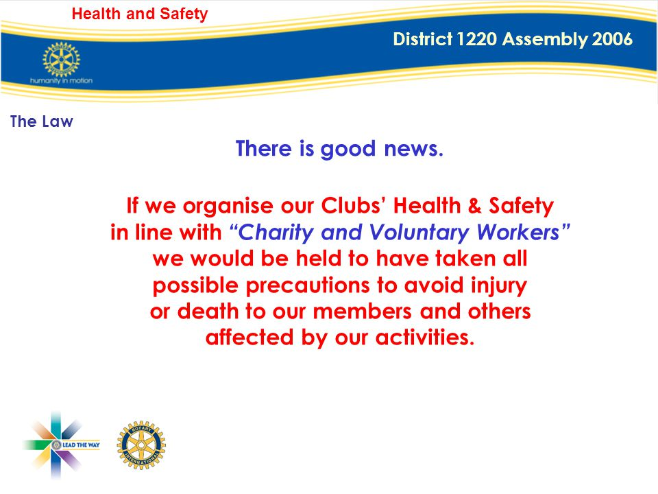 District 1220 Assembly 2006 Health and Safety In this litigious world, there is still the possibility that we could be faced with a claim for damages,