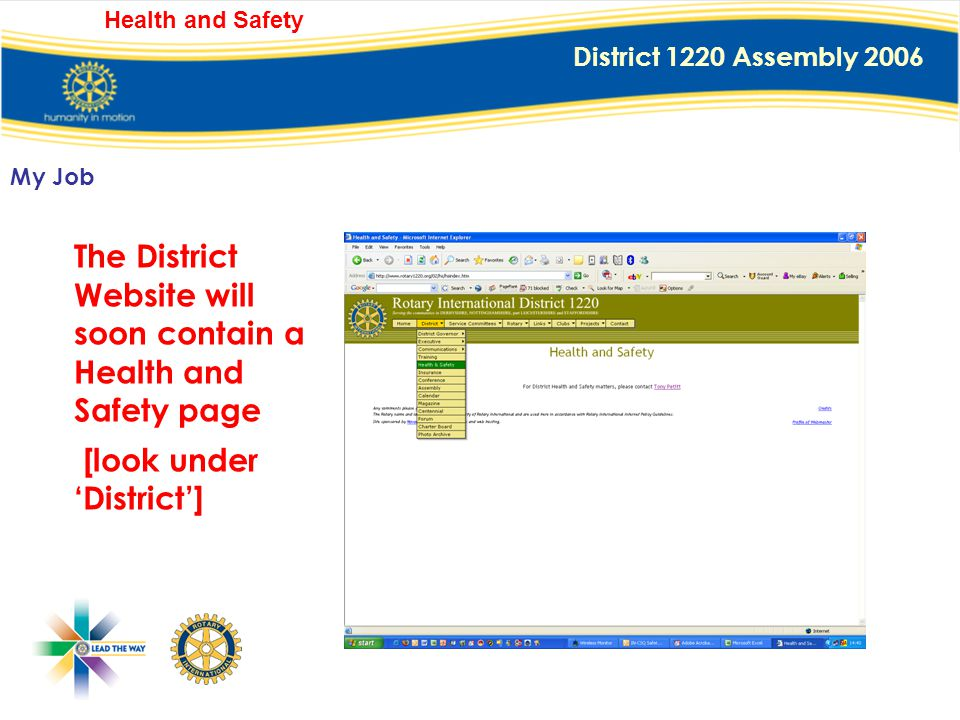 District 1220 Assembly 2006 Health and Safety To ensure that you are aware of the Law and of the requirements of RIBI and District 1220. To provide ad
