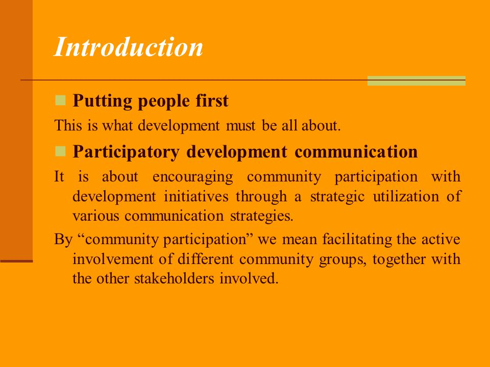 Implementing a participatory view of development The first models of development were mostly defined by economic variables.
