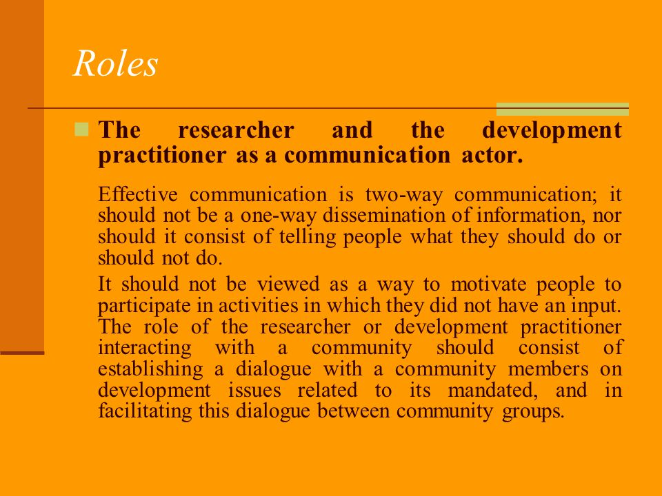 Participatory development communication For many people, the term communication still suggests the use of the media, i.e.