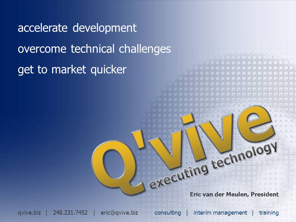 ™ accelerate development – overcome technical challenges – get to market quicker accelerate development overcome technical challenges get to market qu