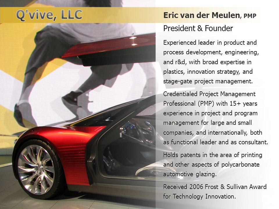 ™ accelerate development – overcome technical challenges – get to market quicker Eric van der Meulen, PMP President & Founder Experienced leader in pr