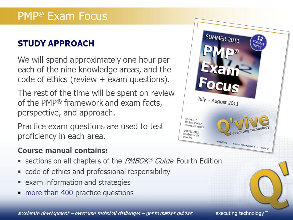 ™ accelerate development – overcome technical challenges – get to market quicker PMP ® Exam Focus STUDY APPROACH We will spend approximately one hour