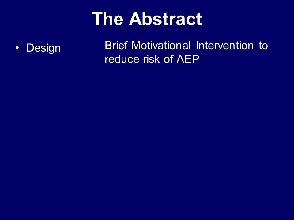 The Abstract Design Brief Motivational Intervention to reduce risk of AEP