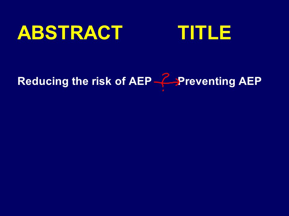 ABSTRACT Reducing the risk of AEP TITLE Preventing AEP