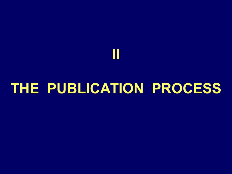 II THE PUBLICATION PROCESS