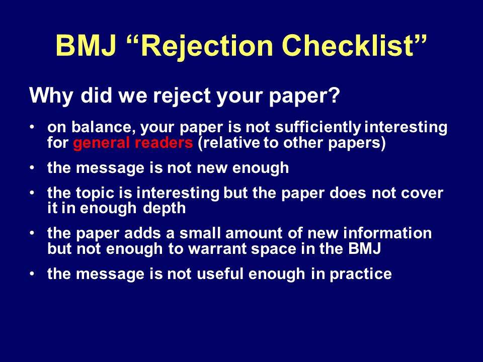BMJ Rejection Checklist Why did we reject your paper.