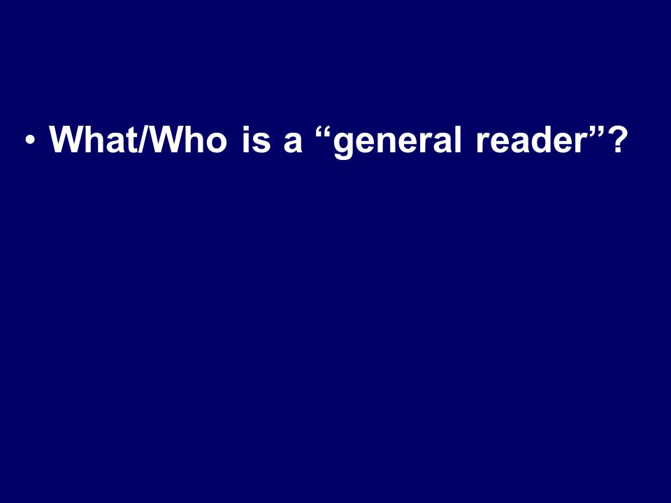 What/Who is a general reader