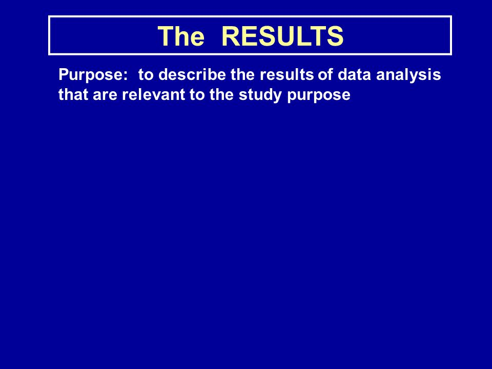 Purpose: to describe the results of data analysis that are relevant to the study purpose