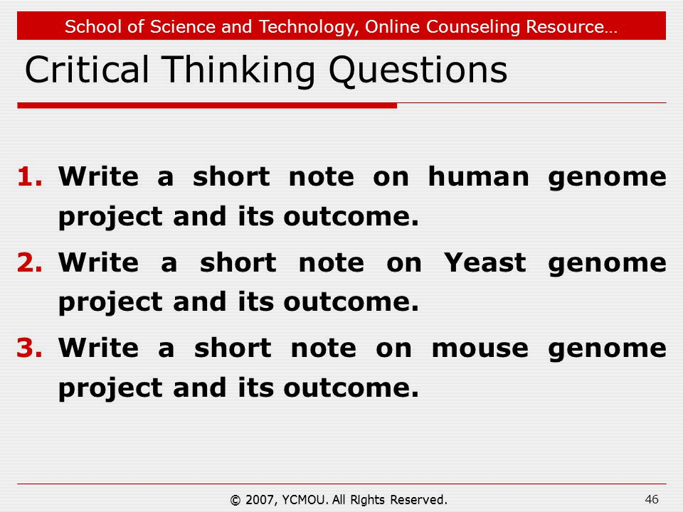 School of Science and Technology, Online Counseling Resource… Critical Thinking Questions 1.Write a short note on human genome project and its outcome.