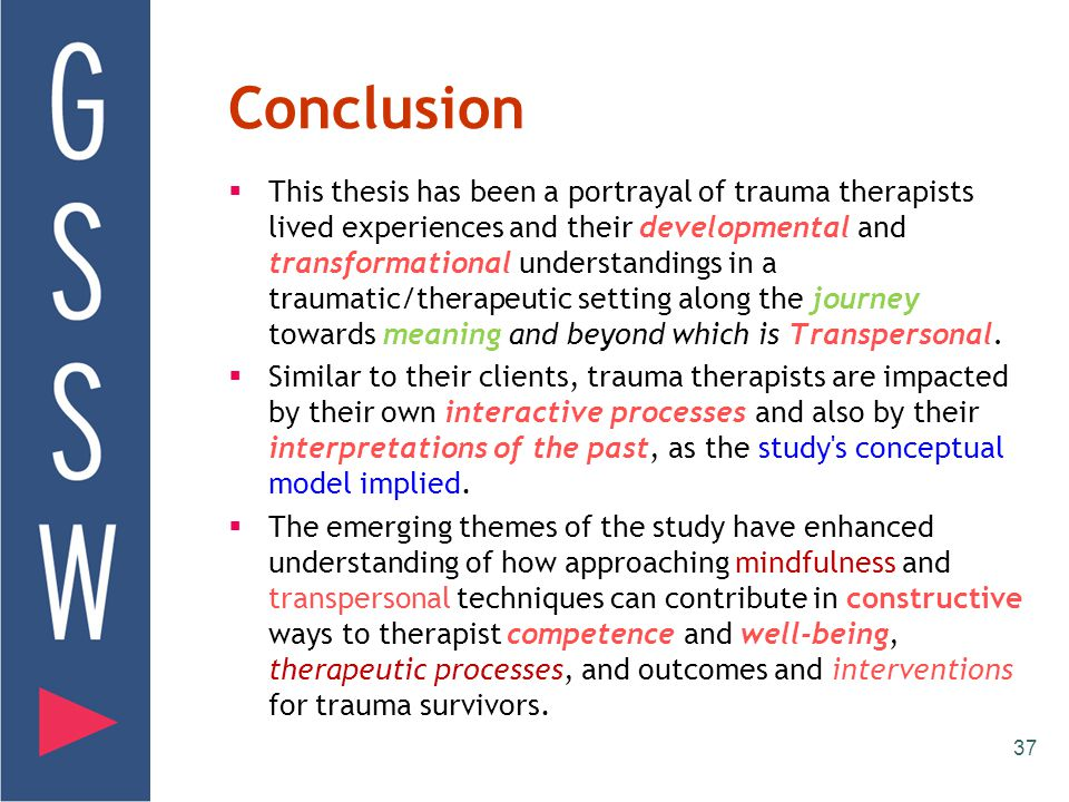 Living the trauma: integrating the client's suffering to our whole beings  I think... all that is an experience, I mean, I can use the word learning
