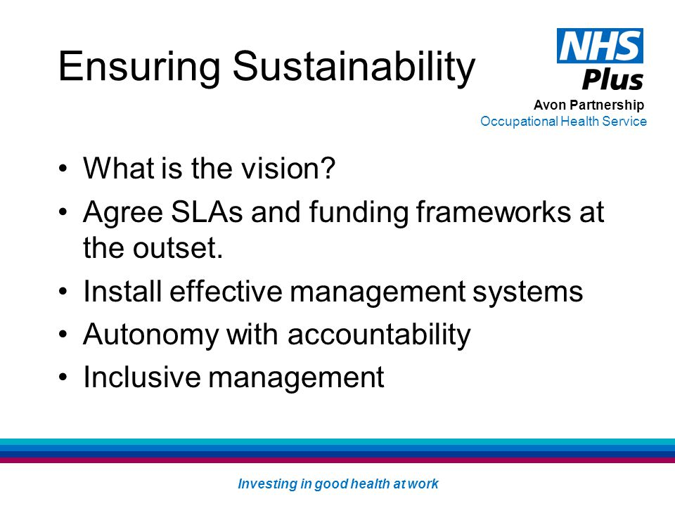 Avon Partnership Occupational Health Service Ensuring Sustainability What is the vision.
