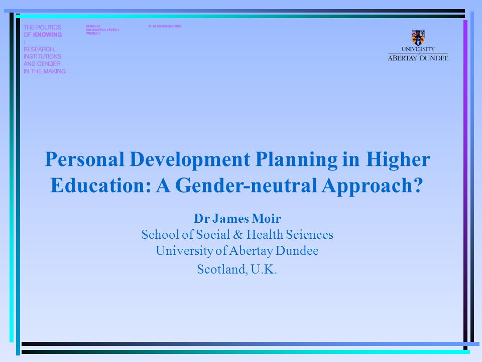 Personal Development Planning in Higher Education: A Gender-neutral Approach.