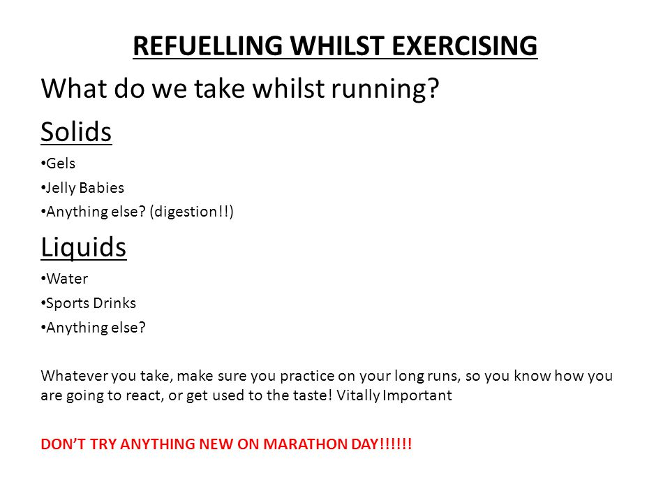 REFUELLING WHILST EXERCISING What do we take whilst running.
