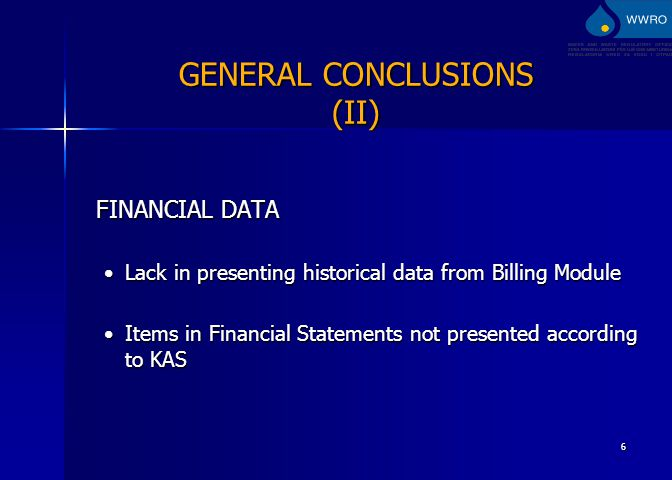 6 FINANCIAL DATA Lack in presenting historical data from Billing ModuleLack in presenting historical data from Billing Module Items in Financial Statements not presented according to KASItems in Financial Statements not presented according to KAS GENERAL CONCLUSIONS (II)