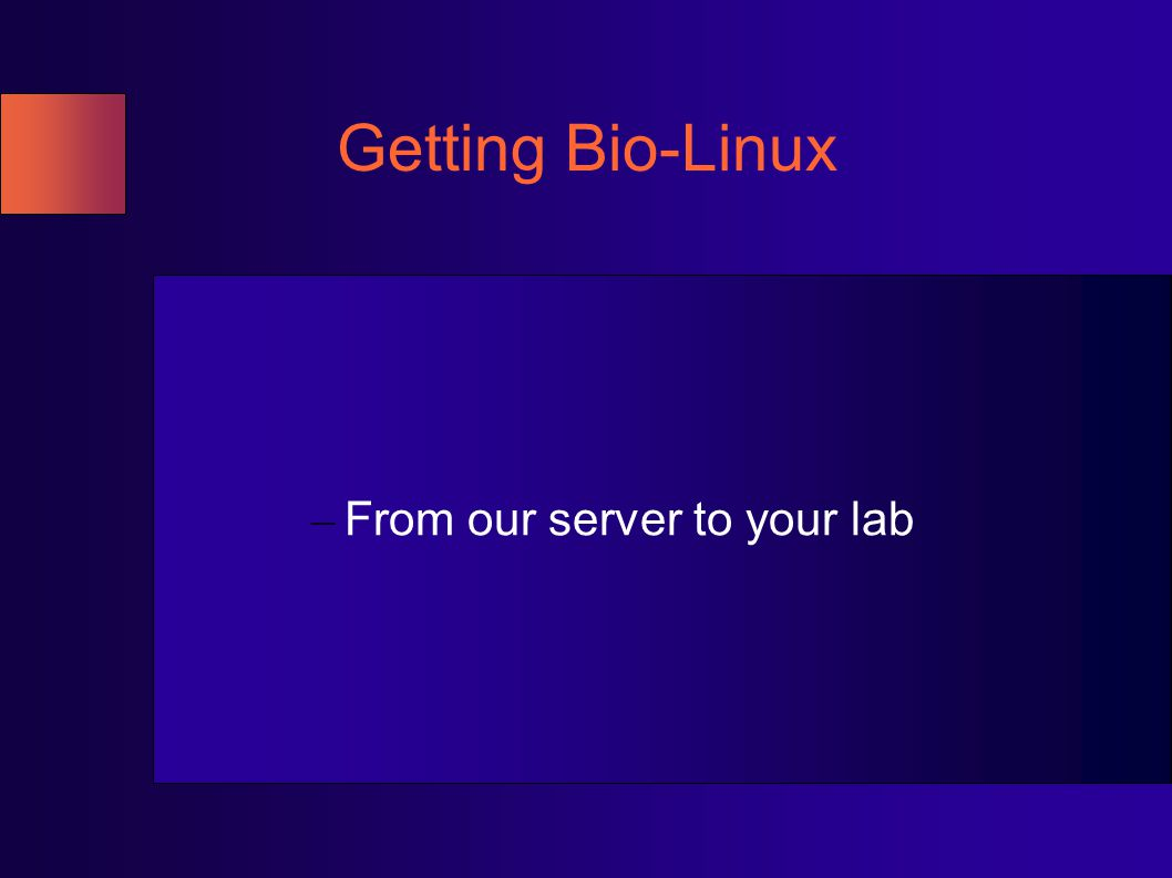 Getting Bio-Linux – From our server to your lab