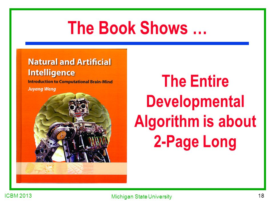 ICBM 2013 18 Michigan State University The Entire Developmental Algorithm is about 2-Page Long The Book Shows …