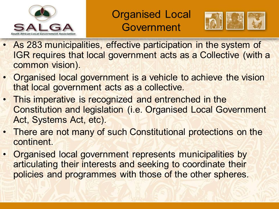 MANDATING SALGA National perspective of a full mandating process Develop submission or position paper EMT for comment Provincial offices for input, with clear recommendations National working group for input, with clear recommendations NEC for discussion and approval Submission to political or technical structure as SALGA position